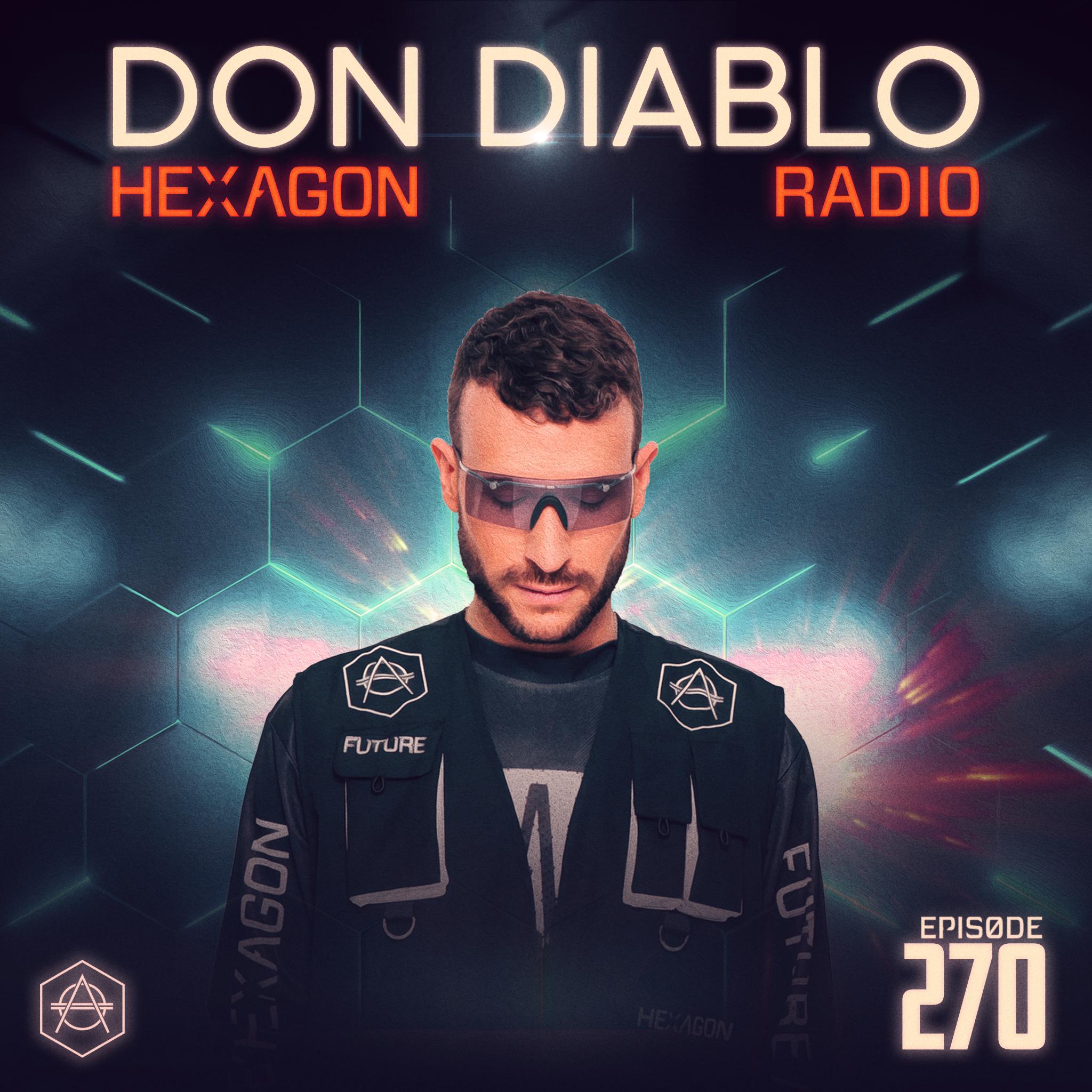 Don Diablo Hexagon Radio Episode 270