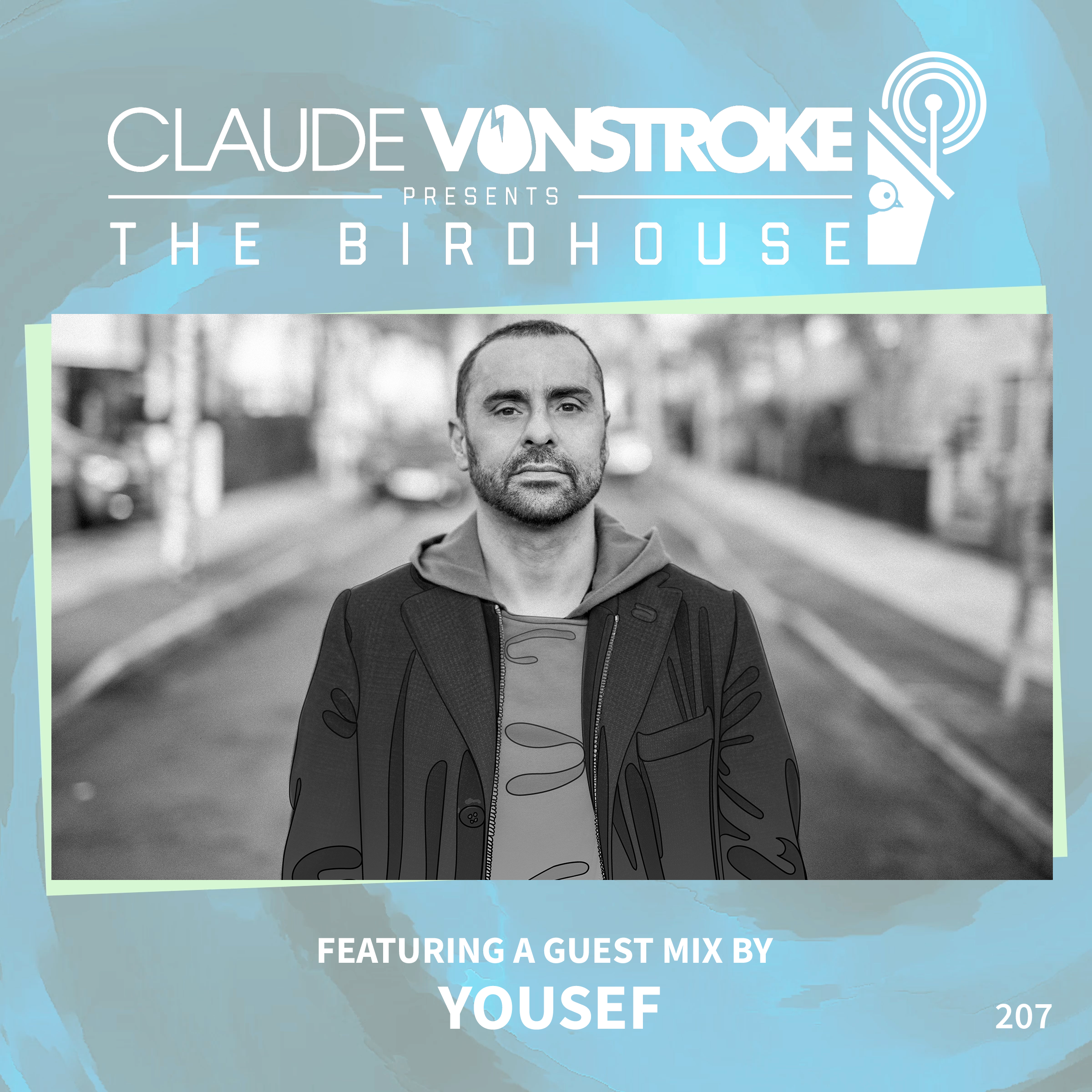 THE BIRDHOUSE 207 - Featuring Yousef