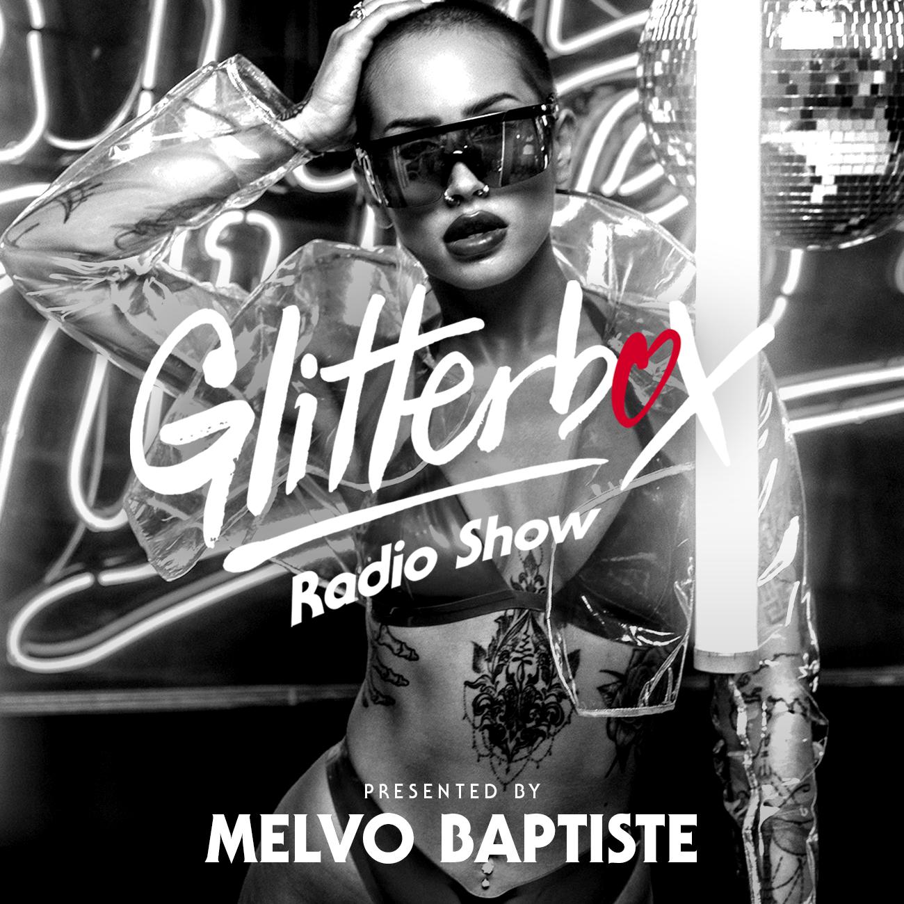 Glitterbox Radio Show 223: Presented By Melvo Baptiste
