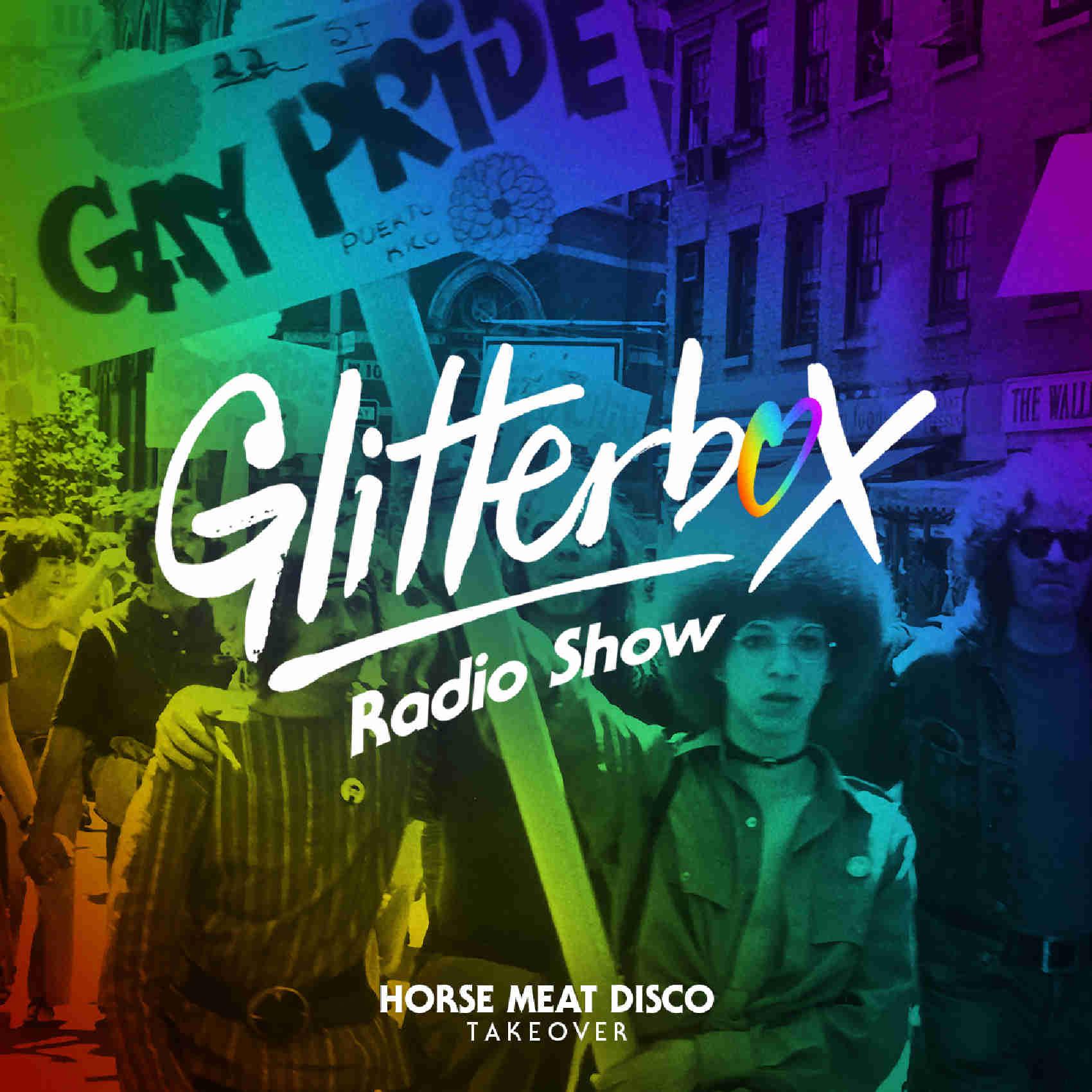 Glitterbox Radio Show 169: Horse Meat Disco Pride Takeover