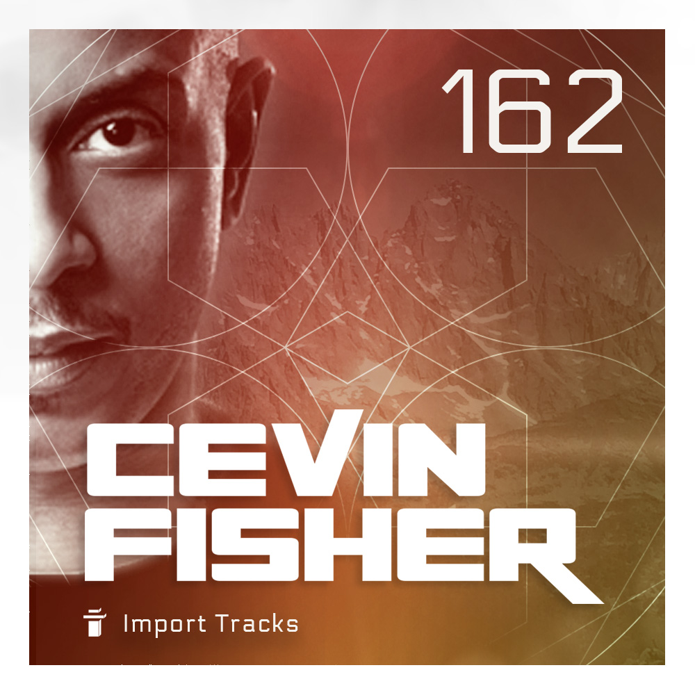 Cevin Fisher's Import Tracks Radio Vol.162