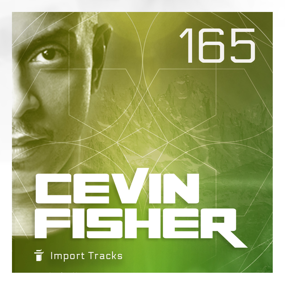 Cevin Fisher's Import Tracks Radio Vol.165