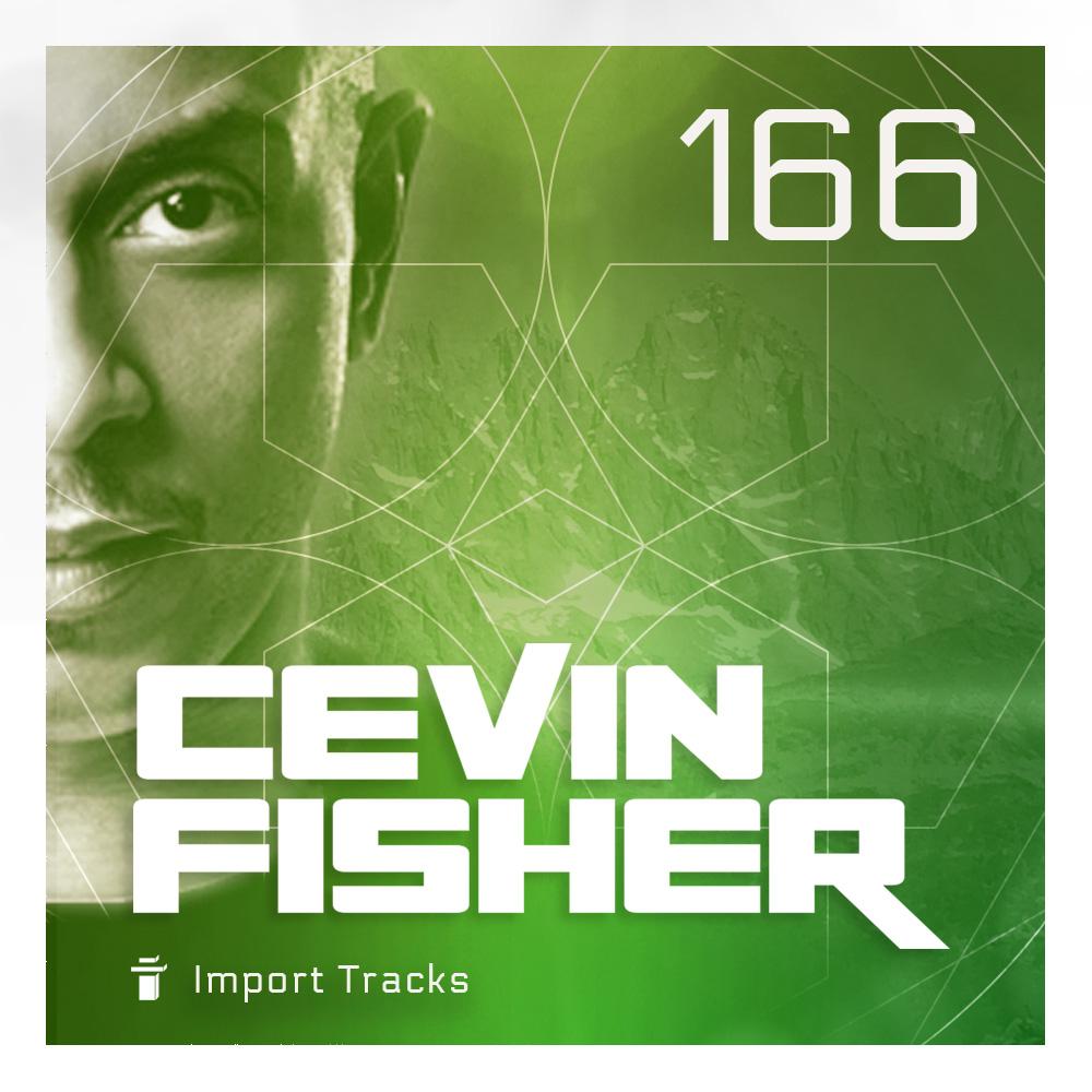 Cevin Fisher's Import Tracks Radio Vol.166