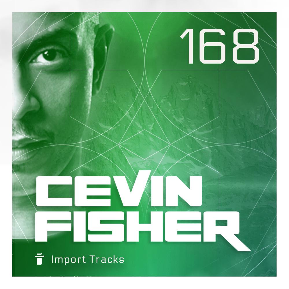 Cevin Fisher's Import Tracks Radio Vol.168