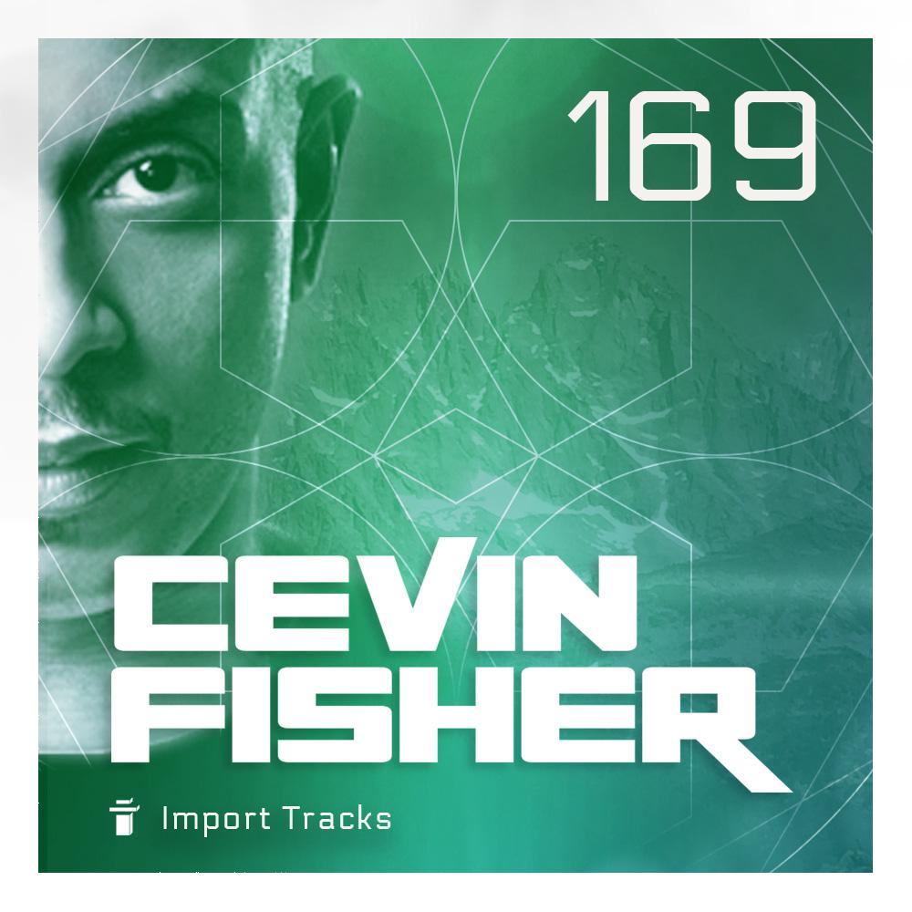 Cevin Fisher's Import Tracks Radio Vol.169