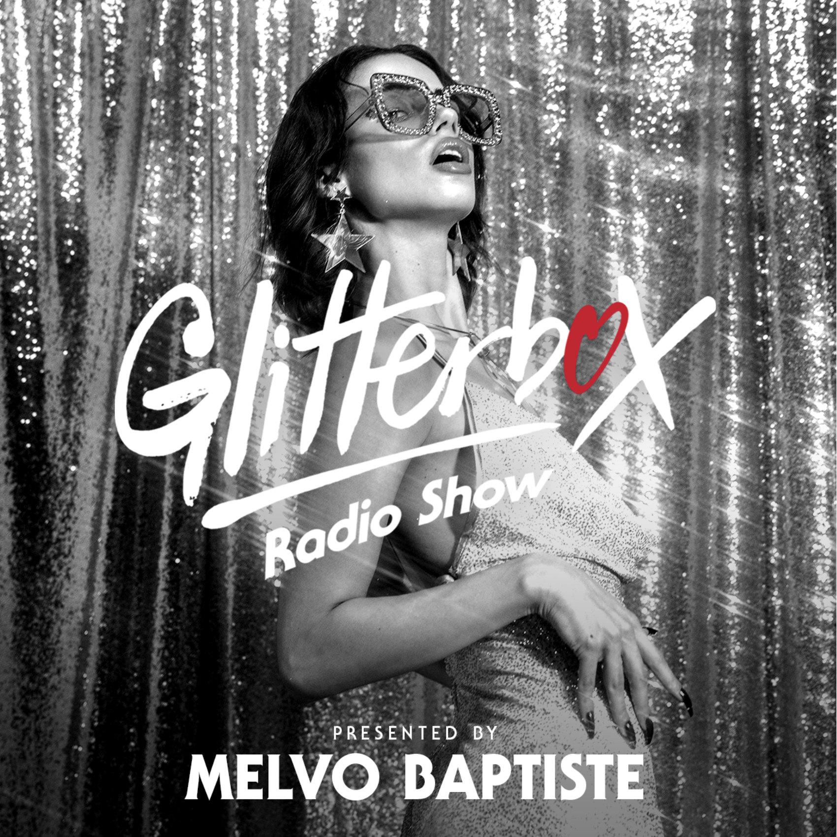 Glitterbox Radio Show 221: Presented By Melvo Baptiste