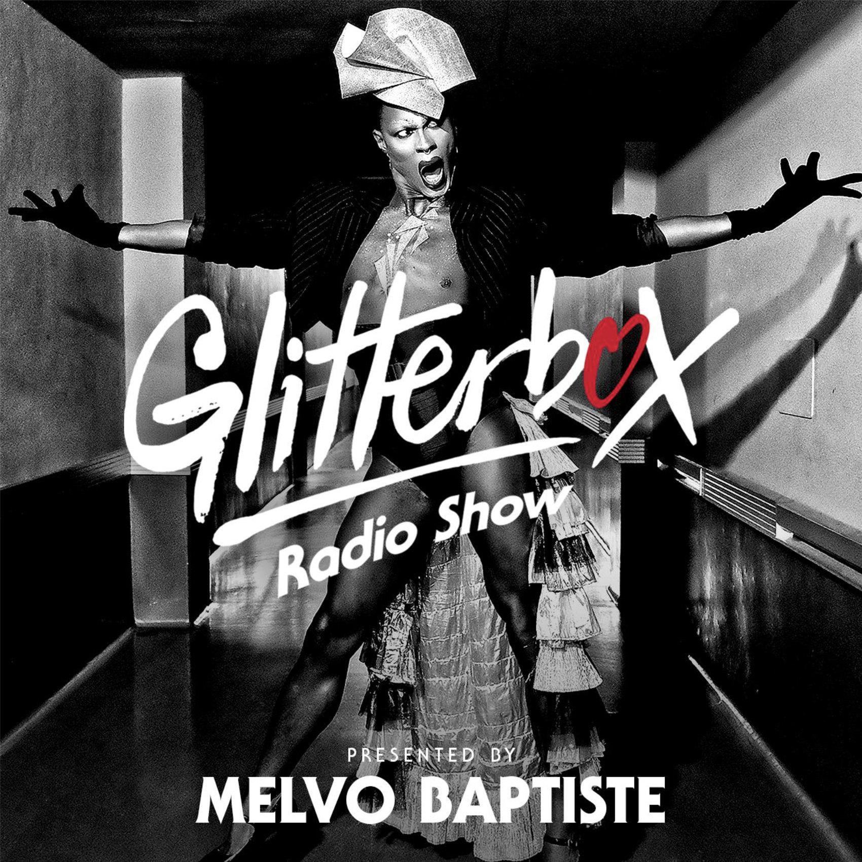 Glitterbox Radio Show 222: Presented By Melvo Baptiste