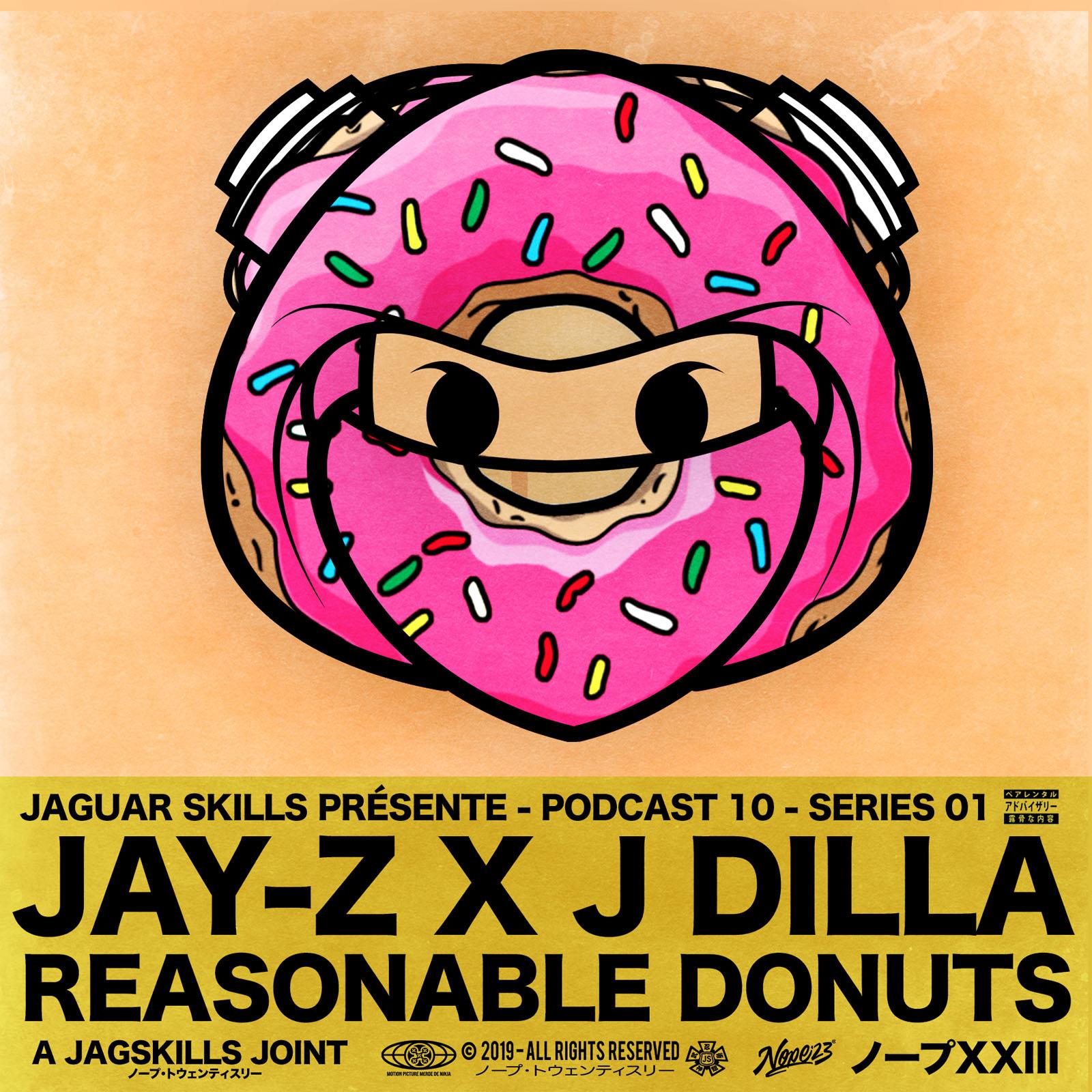 A JAGSKILLS JOINT – JAY-Z X J DILLA - REASONABLE DONUTS